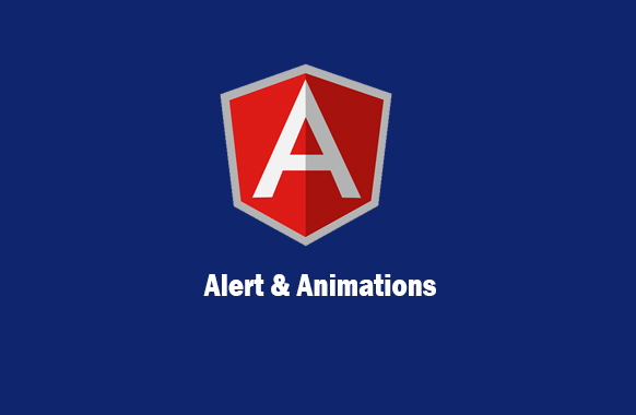 alert and animations in angular js , Custom Directives in Angular 7