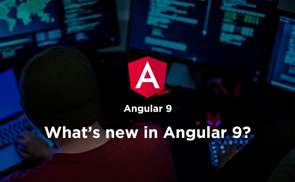 Changes in angular 9