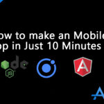 How to Make a Mobile app in just 10 minutes With Ionic Framework