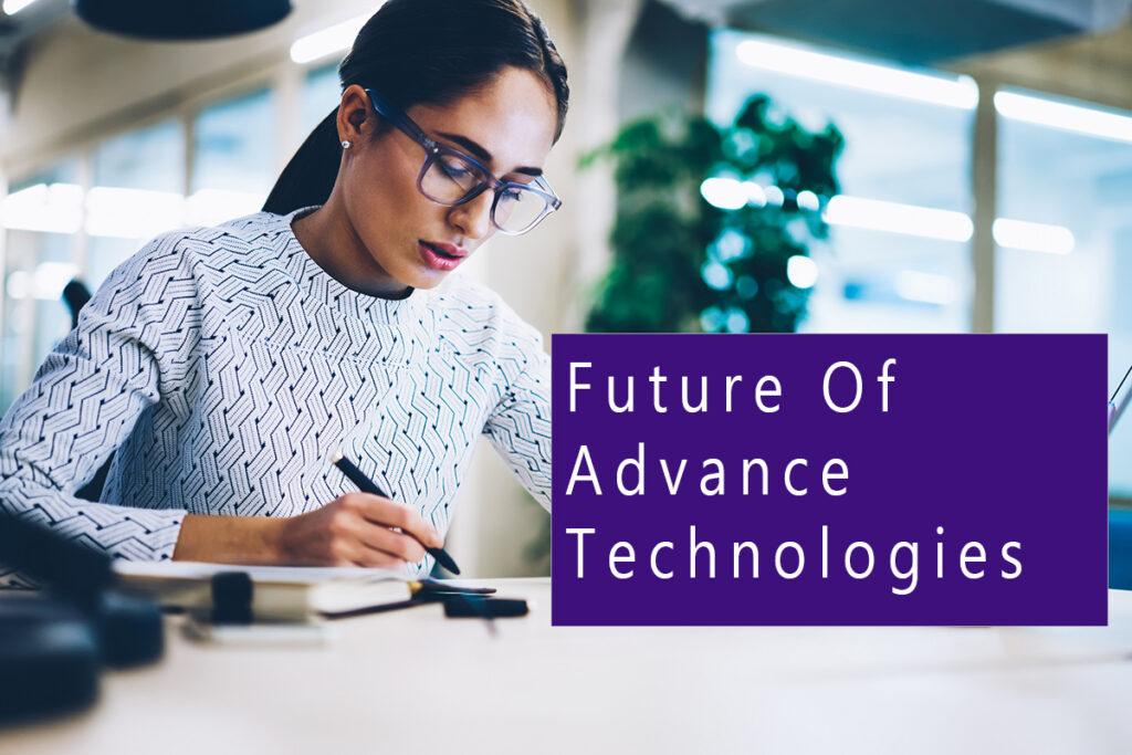 future of advance technologies